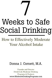 7 Weeks to Safe Social Drinking: How to Effectively Moderate Your Alcohol Intake