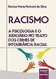 Racismo - A Psicologia e o Judiciário no Trato dos Crimes de Intolerância Racial