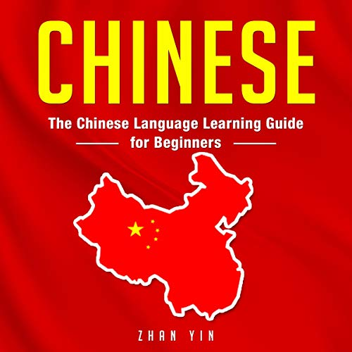 Chinese: The Chinese Language Learning Guide for Beginners cover art