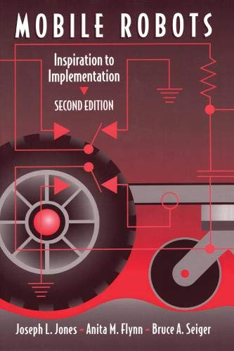 Mobile Robots: Inspiration to Implementation: Inspiration to Implementation, Second Edition