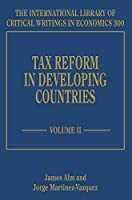 Tax Reform in Developing Countries (The International Library of Critical Writings in Economics)