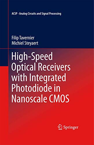 High-Speed Optical Receivers with Integrated Photodiode in Nanoscale CMOS (Analog Circuits and Signal Processing)