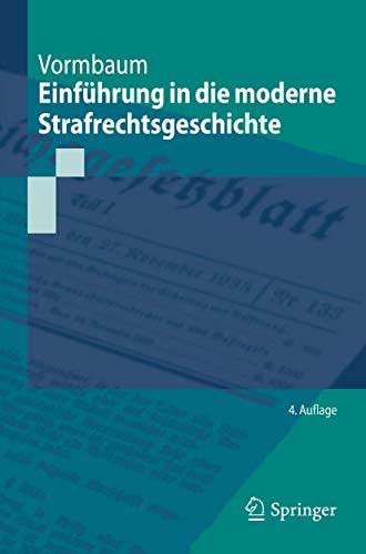 Einführung in die moderne Strafrechtsgeschichte (Springer-Lehrbuch)