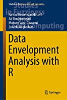Data Envelopment Analysis with R (Studies in Fuzziness and Soft Computing (386))