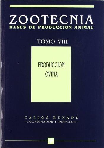 Producción ovina. Tomo VIII Zootecnia. Bases de