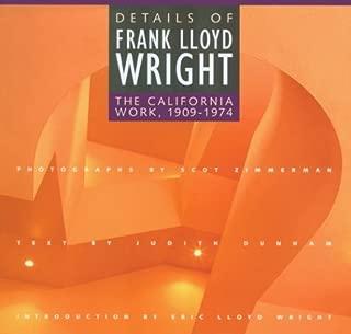 Details of Frank Lloyd Wright: The California Work, 1909-1974