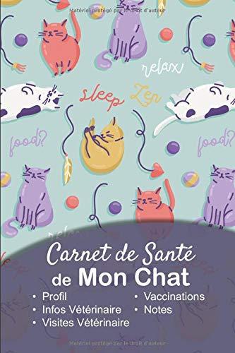 Carnet de Santé de mon Chat: v1-9 Suivez la santé de votre Chat vaccination rendez-vous chez le...