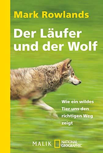 Der Läufer und der Wolf: Wie ein wildes Tier uns den richtigen Weg zeigt