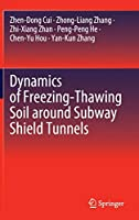 Dynamics of Freezing-Thawing Soil around Subway Shield Tunnels