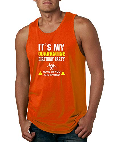 It's My Quarantine Birthday Party None of You are Invited Social Distance | Mens Pop Culture Graphic Tank Top, Orange, Medium