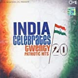 India Celebrates Twenty/20 Patriotic Hits From Various Films