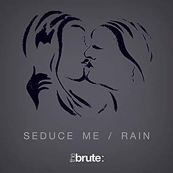 Seduce Me / Rain