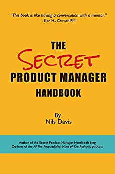 The Secret Product Manager Handbook by [Nils Davis]