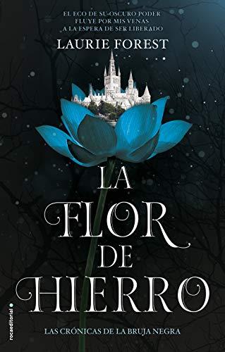 La flor de hierro: (Las crónicas de La Bruja Negra. Volumen II) (Roca Juvenil nº 2)