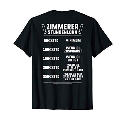 Zimmermann Stundenlohn Zimmerin Zimmerei Zimmerer T-Shirt