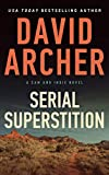 Serial Superstition (A Sam and Indie Novel Book 13)