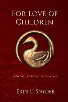 For Love of Children by [Erin L. Snyder]