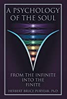 A Psychology of the Soul: From the Infinite into the Finite