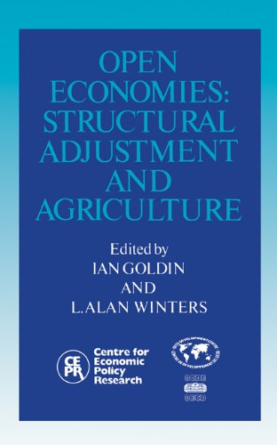 Compare Textbook Prices for Open Economies: Structural Adjustment and Agriculture  ISBN 9780521420563 by Goldin, Ian,Winters, L. Alan