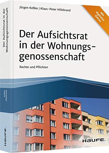 Der Aufsichtsrat der Wohnungsgenossenschaft: Organstellung, Rechte und Pflichten (Haufe Fachbuch)