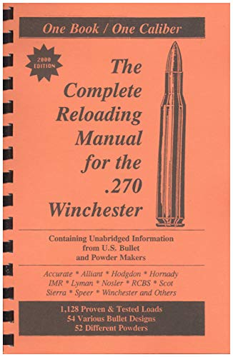 Loadbooks USA, Inc. The Complete Reloading Book Manual for .270 Winchester, 270WINCHESTER