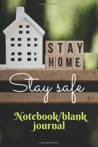 Don't worry it's will pass: Stay safe and stay home| beautiful lined notebook/blank journal 100 pages