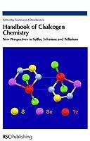Handbook of Chalcogen Chemistry: New Perspectives in Sulfur, Selenium and Tellurium