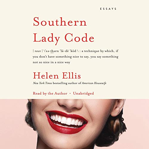 Southern Lady Code     Essays              By:                                                                                                                                 Helen Ellis                               Narrated by:                                                                                                                                 Helen Ellis                      Length: 3 hrs and 11 mins     55 ratings     Overall 4.1
