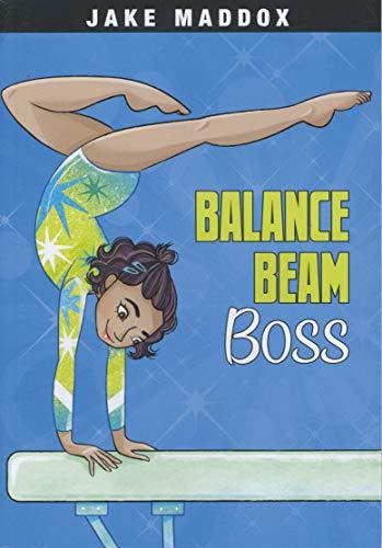 Balance Beam Boss (Jake Maddox Girl Sports Stories)