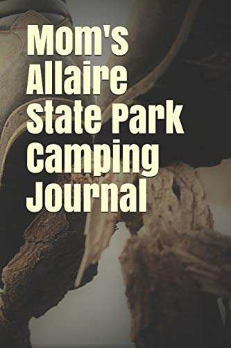 Mom's Allaire State Park Camping Journal: Blank Lined Journal for New Jersey Camping, Hiking, Fishing, Hunting, Kayaking, and All Other Outdoor Activities