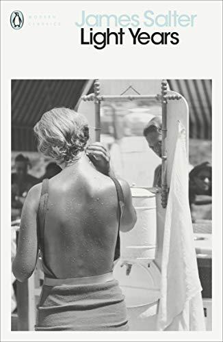 Light Years: James Salter (Penguin Modern Classics)