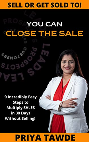 You Can Close The Sale: 9 Incredibly Easy Steps To Multiply Sales in 30 Days Without Selling (English Edition)