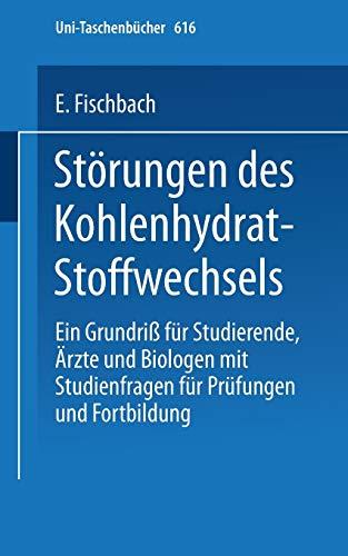 Störungen des Kohlenhydratstoffwechsels: Ein Grundriß für Studierende, Ärzte und Biologen; mit Studienfragen für Prüfung und Fortbildung.