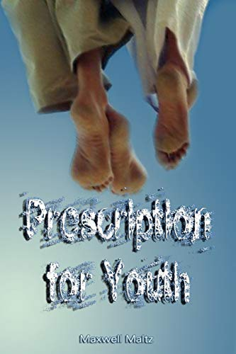 Prescription for Youth by Maxwell Maltz (the author of Psycho-Cybernetics)