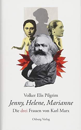 Jenny, Helene, Marianne: Die drei Frauen von Karl Marx