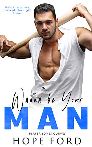 Wanna Be Your Man (Player Loves Curves Book 4)