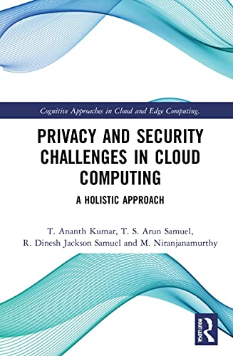 Privacy and Security Challenges in Cloud Computing: A Holistic Approach