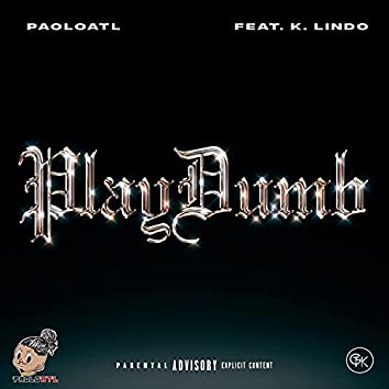 Play Dumb (feat. K. Lindo)