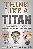 Photo Gallery think like a titan: lessons from jeff bezos, bill gates and warren buffett (english edition)