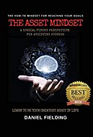 The Asset Mindset: A Special Forces Perspective for Achieving Success