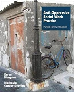 Karen Morgaine: Anti-Oppressive Social Work Practice : Putting Theory Into Action (Paperback); 2014 Edition