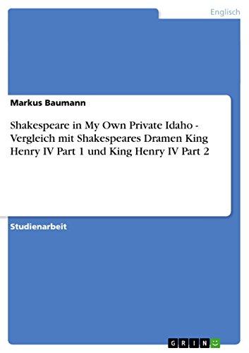 Shakespeare in  My Own Private Idaho  - Vergleich mit Shakespeares Dramen  King Henry IV Part 1  und  King Henry IV Part 2 (German Edition)