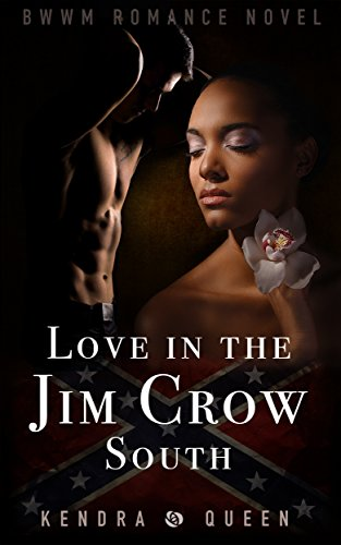 Love In the Jim Crow South: BWWM Romance Novel for Adults