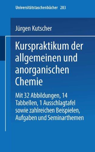 Kurspraktikum der Allgemeinen und Anorganischen Chemie (Universitätstaschenbücher) (German Edition) (Universitätstaschenbücher (283), Band 283)