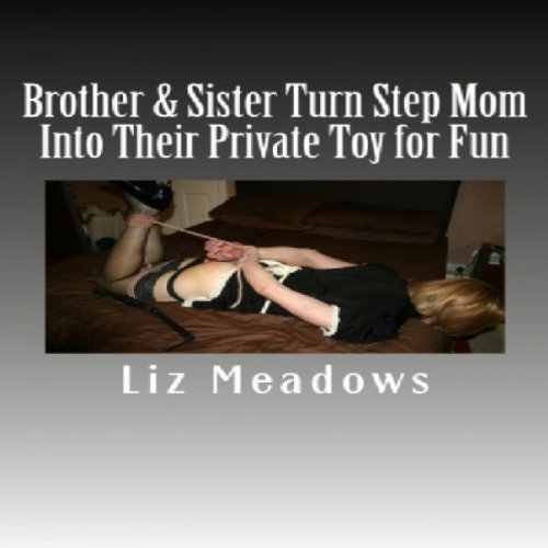 Brother & Sister Turn Step Mom Into Their Private Toy for Fun cover art