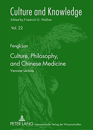 Culture, Philosophy, and Chinese Medicine: Viennese Lectures (Culture and Knowledge, Band 22)