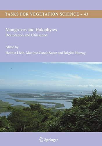 Mangroves and Halophytes: Restoration and Utilisation (Tasks for Vegetation Science (43), Band 43)