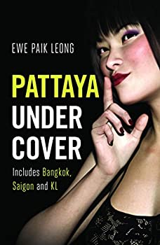 Pattaya Undercover  Includes Bangkok Saigon and KL