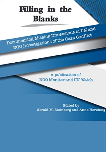 Filling in the Blanks: Documenting Missing Dimensions in UN and NGO Investigations of the Gaza Conflict (English Edition)