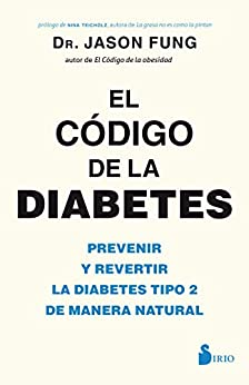 EL CODIGO DE LA DIABETES (Spanish Edition) by [DR. JASON FUNG, Francesc Prims Terrada]